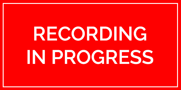 A recording in progress sign