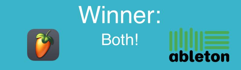 Winner: Both FL Studio and Ableton
