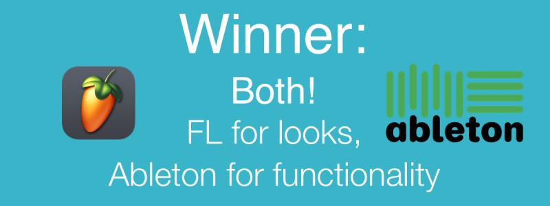 Winner: FL Studio for Looks, Ableton for Functionality
